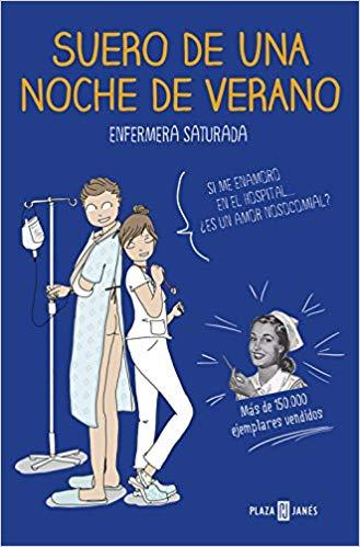 Suero de una noche de verano (OBRAS DIVERSAS) Tapa blanda – 23 nov 2017 de Enfermera Saturada (Autor)